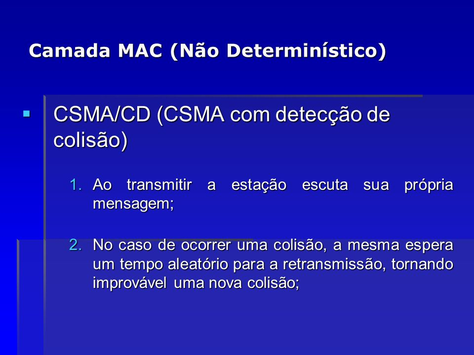 Camada MAC (Não Determinístico)