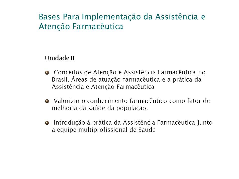 Bases Para Implementação da Assistência e Atenção Farmacêutica
