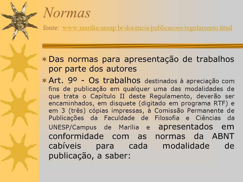 Normas fonte: www. marilia. unesp. br/docencia/publicacoes/regulamento