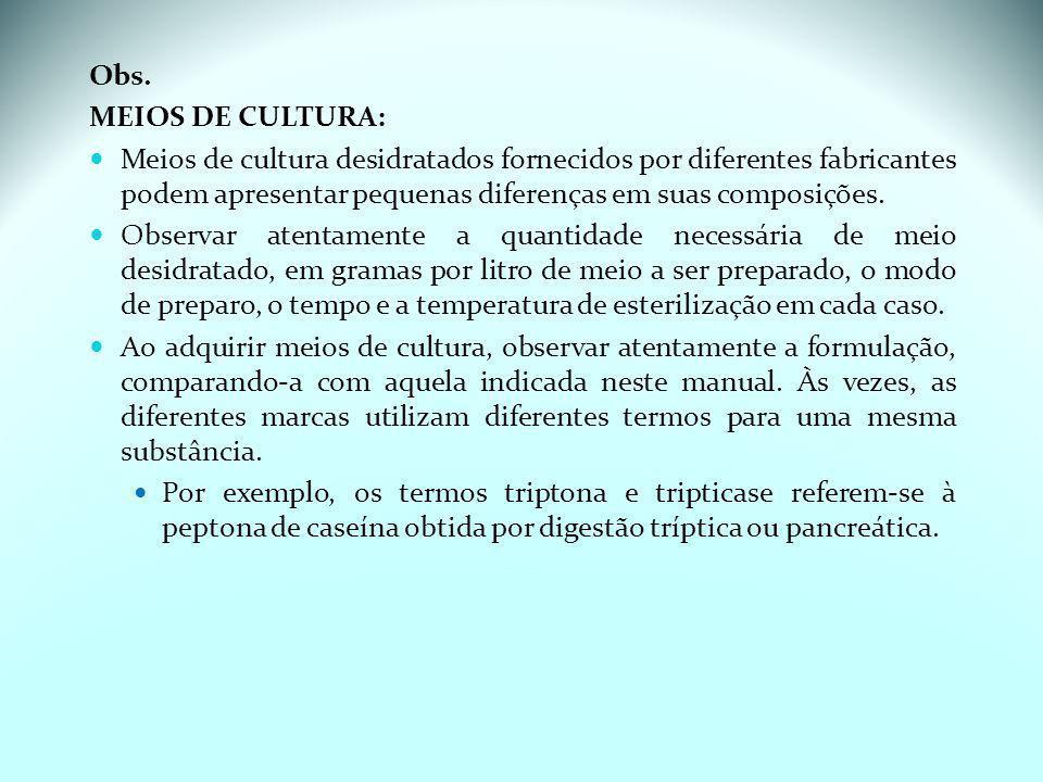 Obs. MEIOS DE CULTURA: Meios de cultura desidratados fornecidos por diferentes fabricantes podem apresentar pequenas diferenças em suas composições.