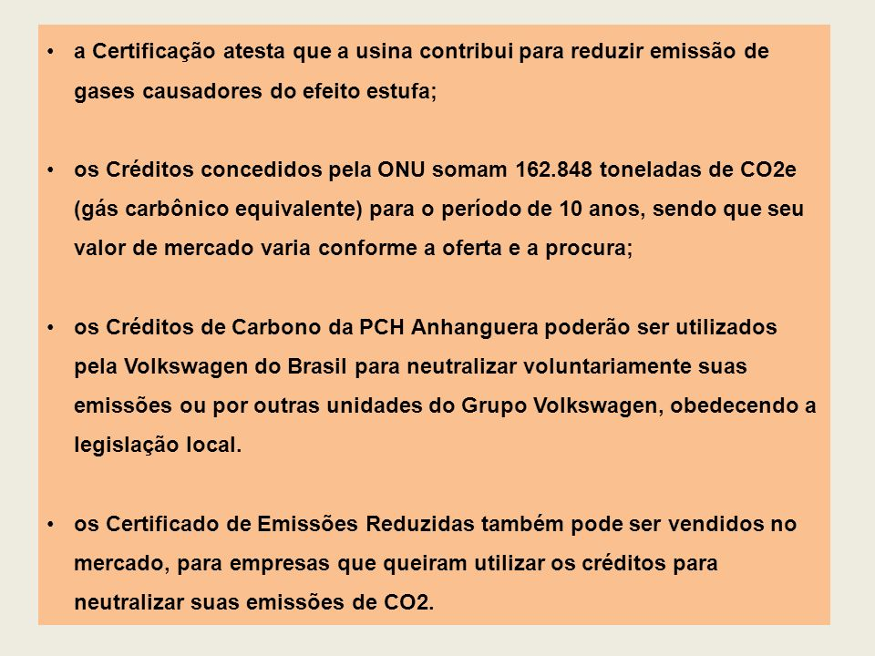 a Certificação atesta que a usina contribui para reduzir emissão de gases causadores do efeito estufa;