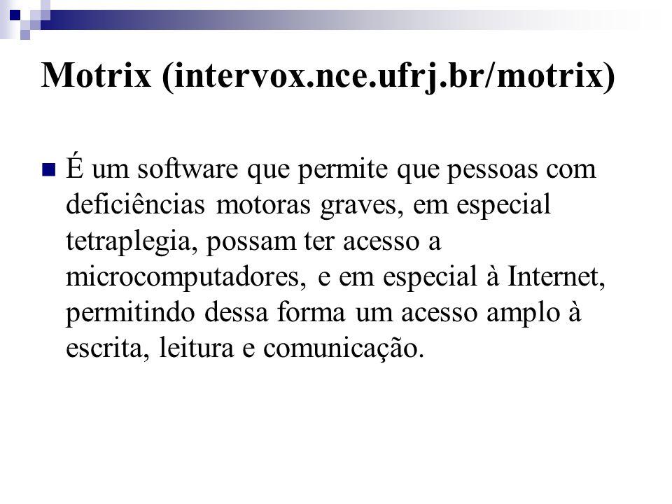 Motrix (intervox.nce.ufrj.br/motrix)