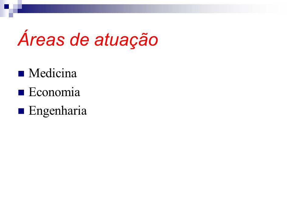 Áreas de atuação Medicina Economia Engenharia