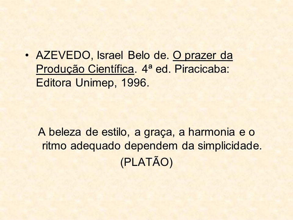 AZEVEDO, Israel Belo de. O prazer da Produção Científica. 4ª ed