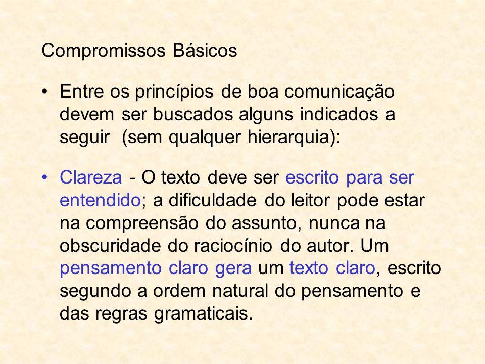 Compromissos Básicos Entre os princípios de boa comunicação devem ser buscados alguns indicados a seguir (sem qualquer hierarquia):