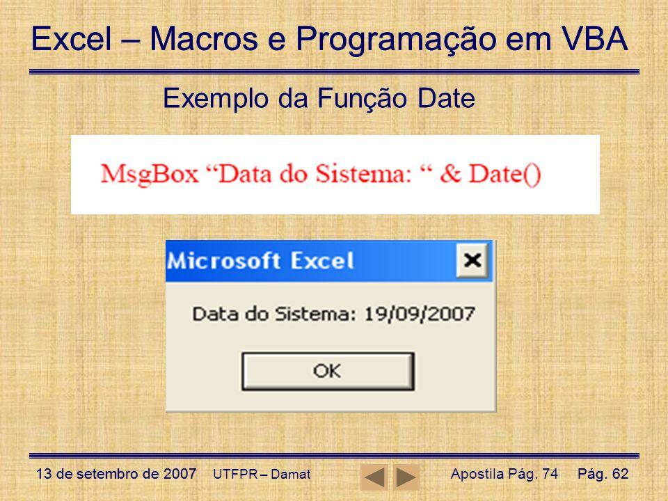 Exemplo da Função Date UTFPR – Damat Apostila Pág. 74
