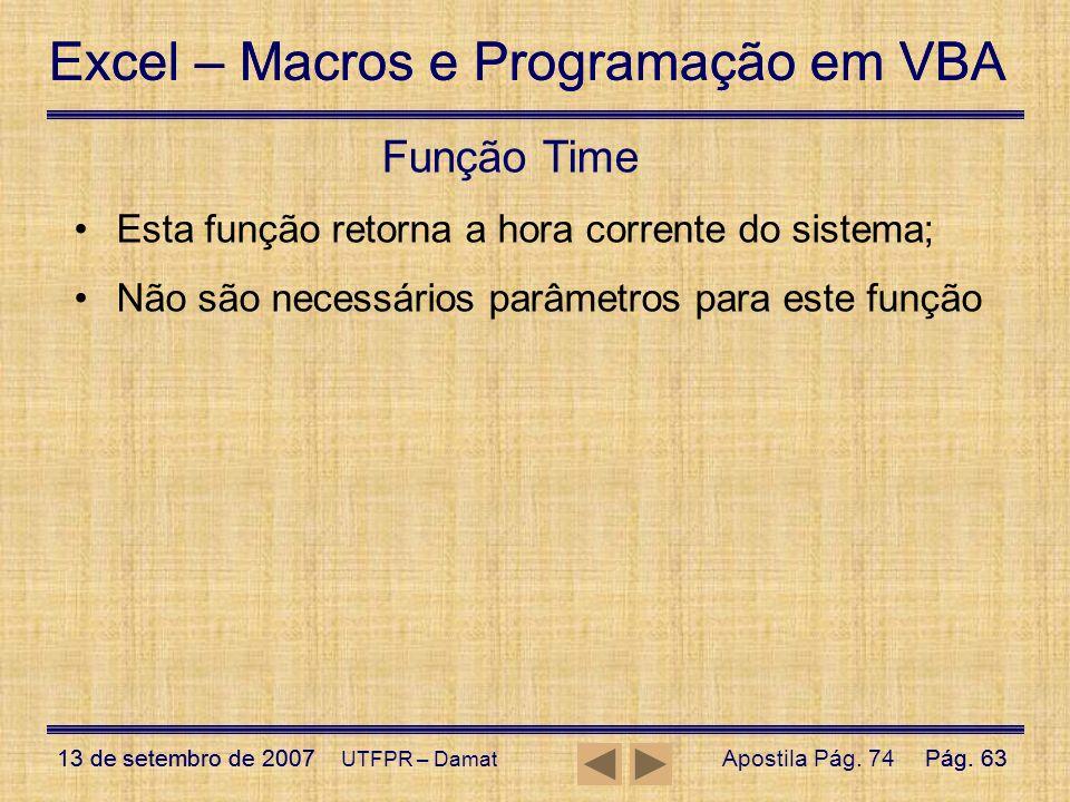 Função Time Esta função retorna a hora corrente do sistema;