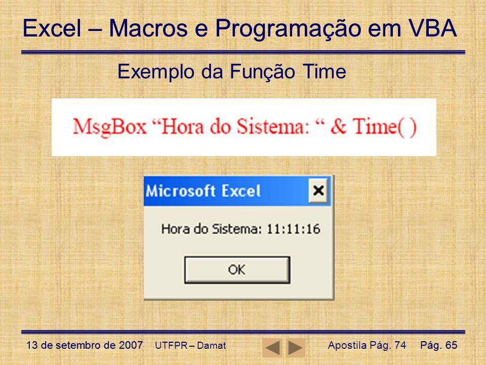 Exemplo da Função Time UTFPR – Damat Apostila Pág. 74