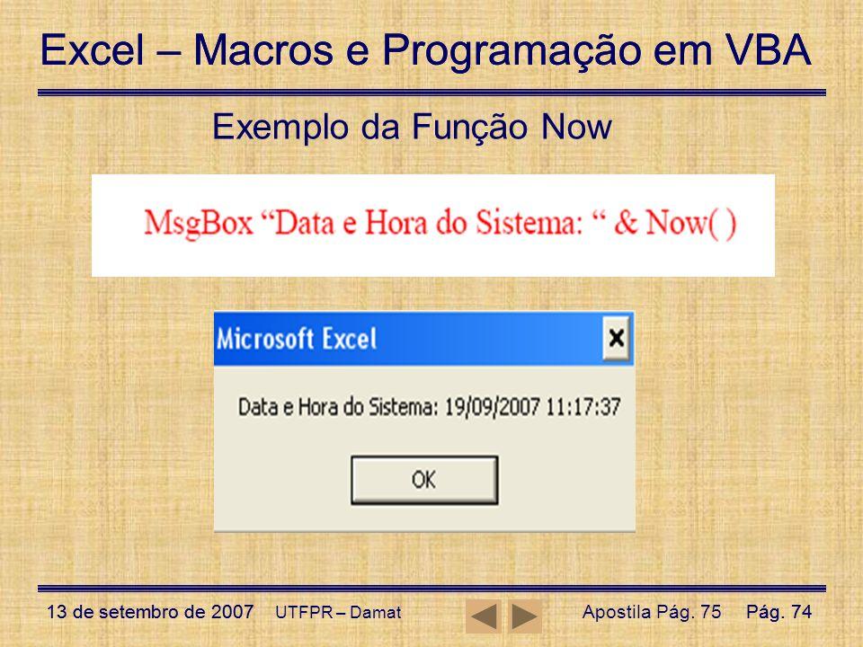 Exemplo da Função Now UTFPR – Damat Apostila Pág. 75