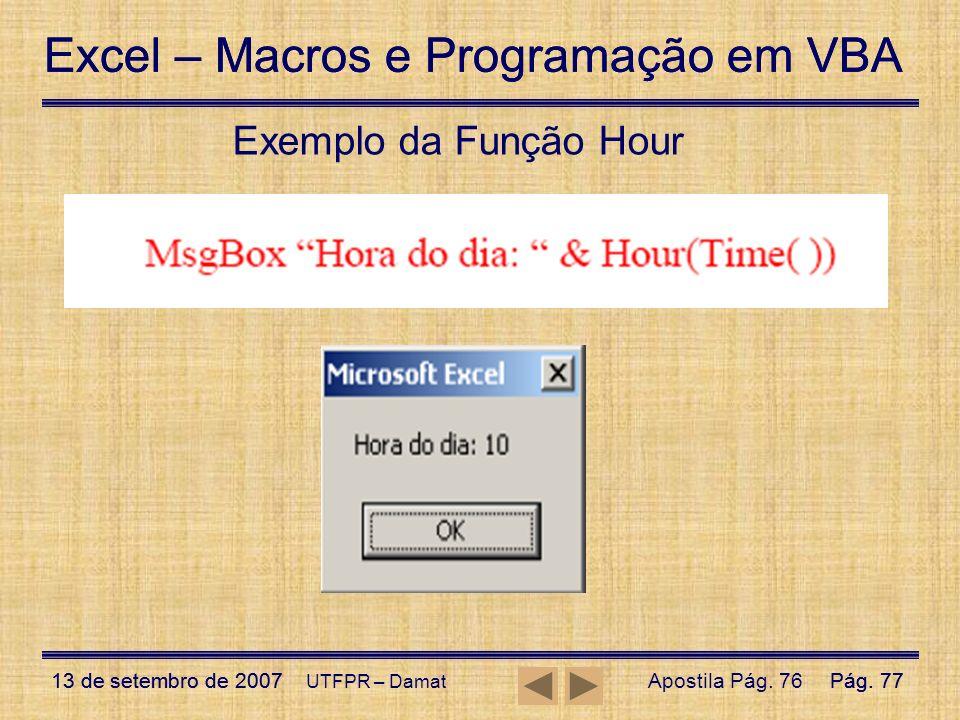 Exemplo da Função Hour UTFPR – Damat Apostila Pág. 76