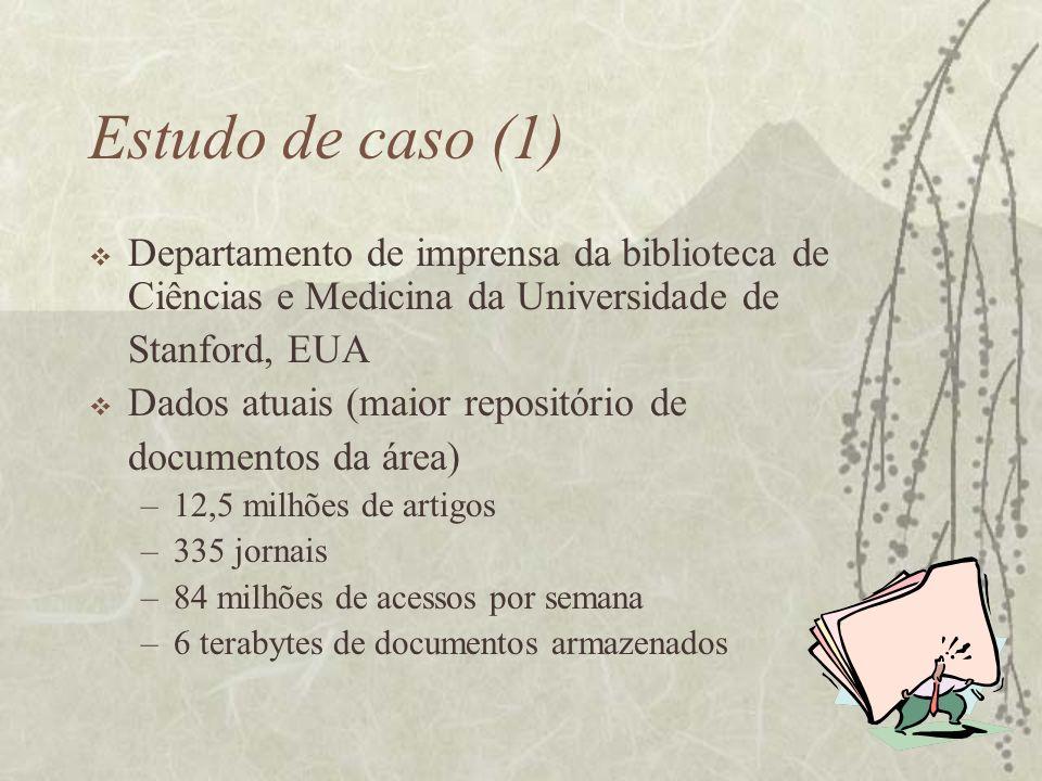 Estudo de caso (1) Departamento de imprensa da biblioteca de Ciências e Medicina da Universidade de.
