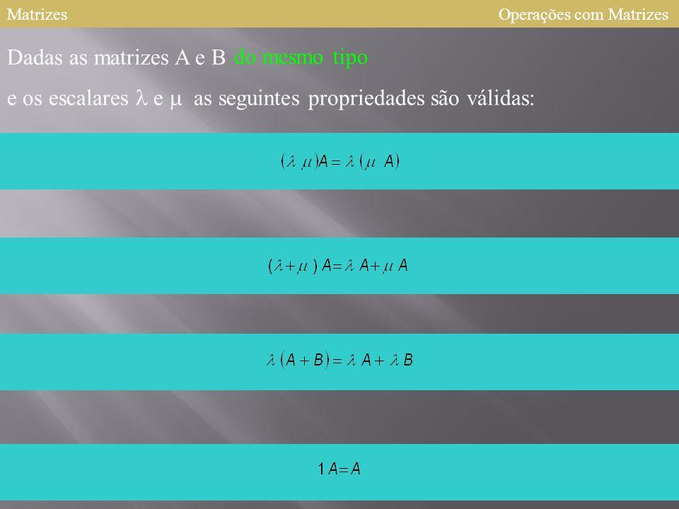 e os escalares l e m as seguintes propriedades são válidas: