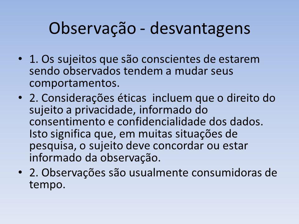 Observação - desvantagens