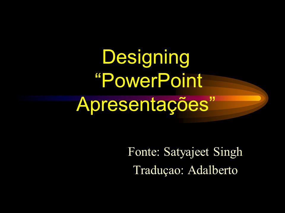 Designing PowerPoint Apresentações
