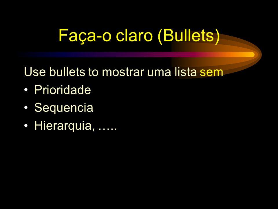 Faça-o claro (Bullets)