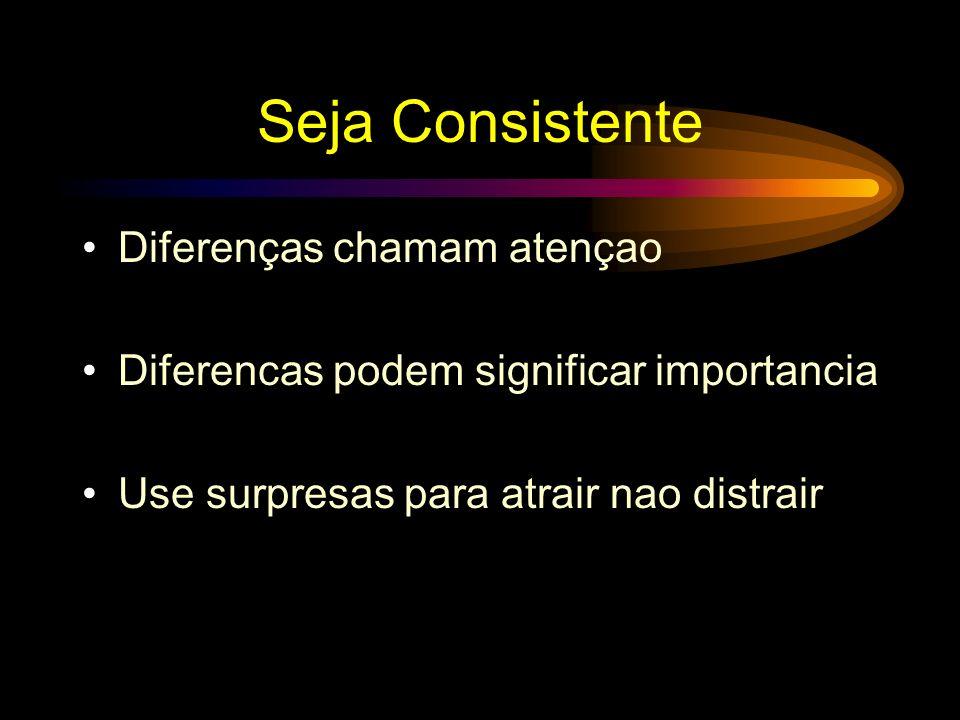 Seja Consistente Diferenças chamam atençao