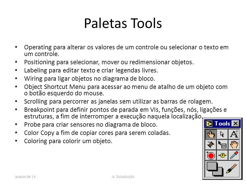 Paletas Tools Operating para alterar os valores de um controle ou selecionar o texto em um controle.