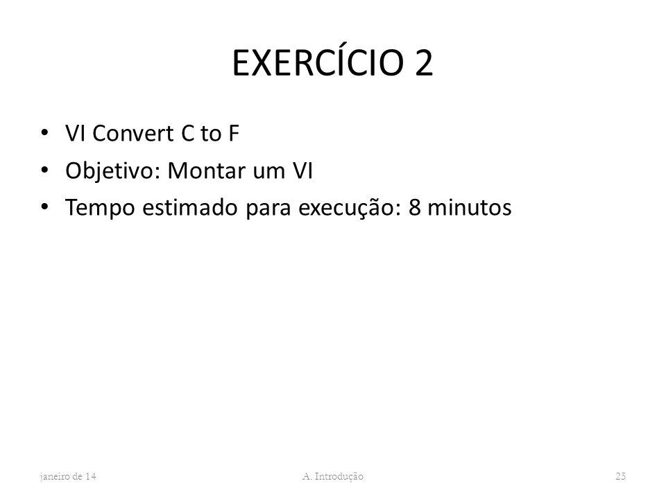 EXERCÍCIO 2 VI Convert C to F Objetivo: Montar um VI