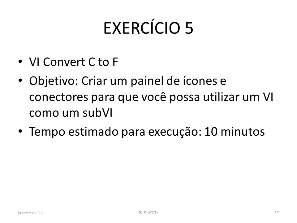EXERCÍCIO 5 VI Convert C to F