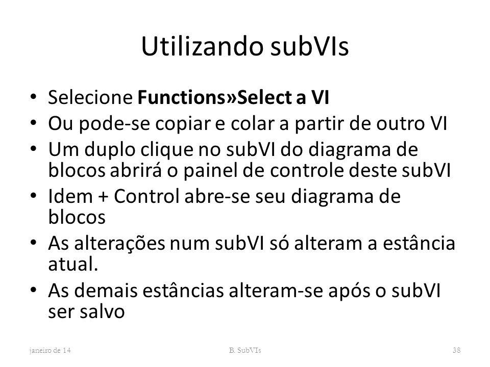 Utilizando subVIs Selecione Functions»Select a VI