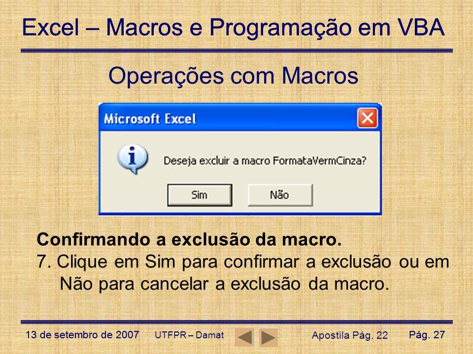 Operações com Macros Confirmando a exclusão da macro.