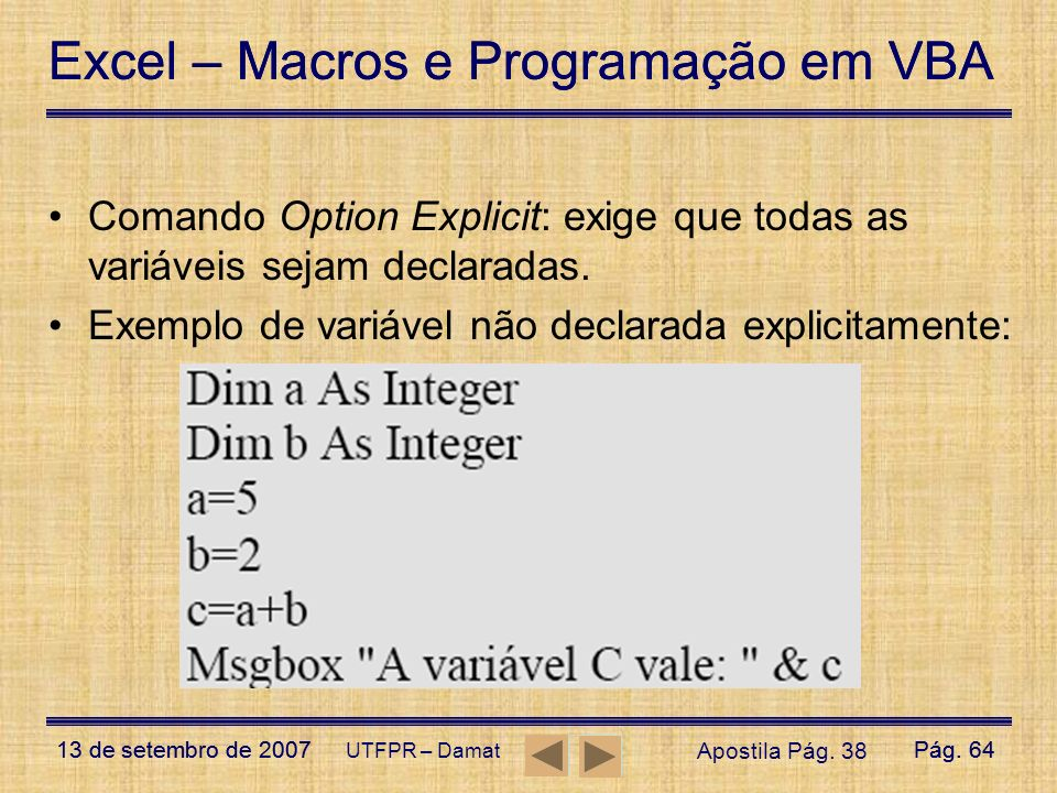 Exemplo de variável não declarada explicitamente: