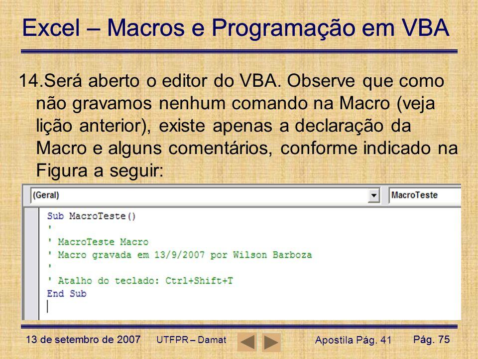 Será aberto o editor do VBA