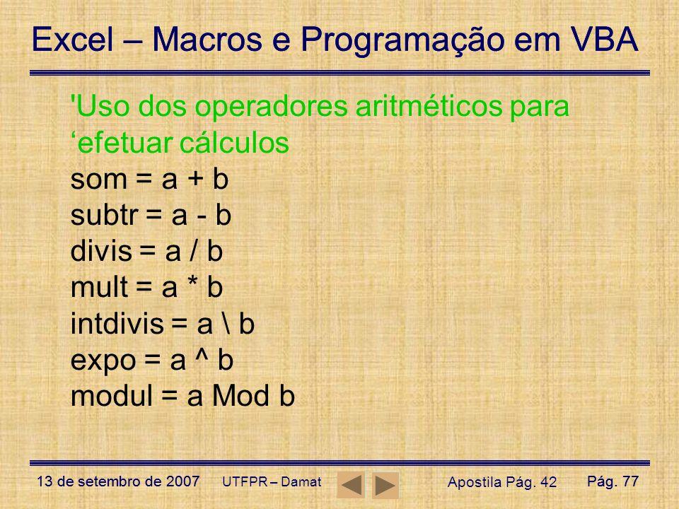 Uso dos operadores aritméticos para 'efetuar cálculos som = a + b
