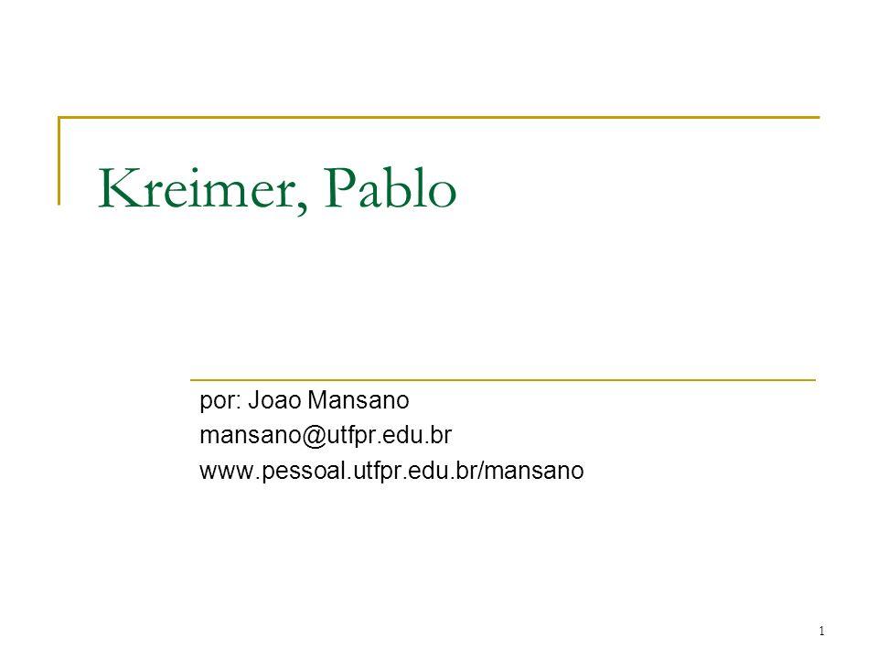 Kreimer, Pablo por: Joao Mansano mansano@utfpr.edu.br