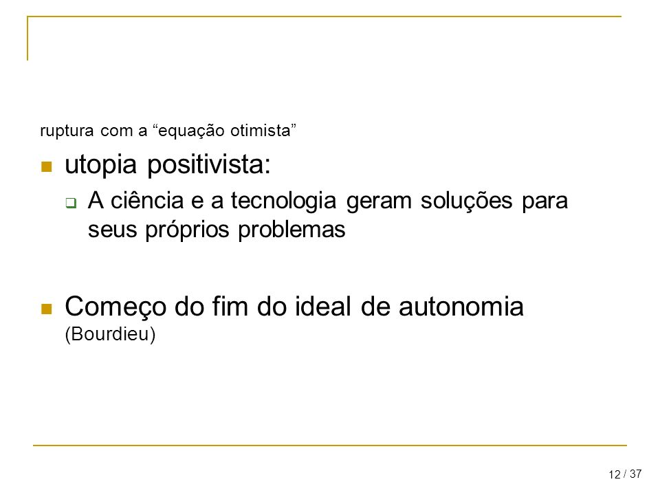 Começo do fim do ideal de autonomia (Bourdieu)