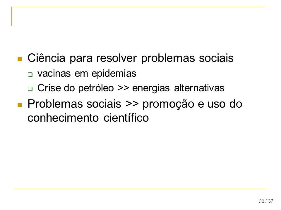 Ciência para resolver problemas sociais