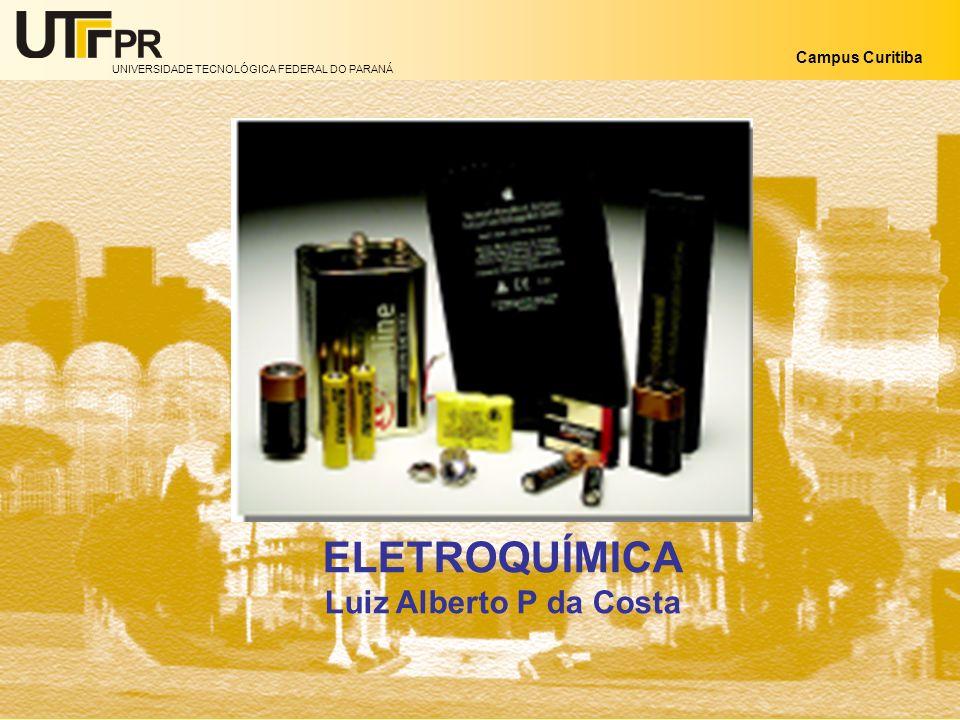 ELETROQUÍMICA Luiz Alberto P da Costa