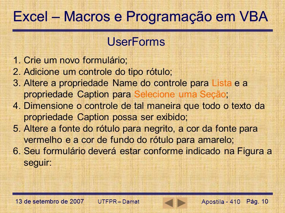 UserForms Crie um novo formulário;