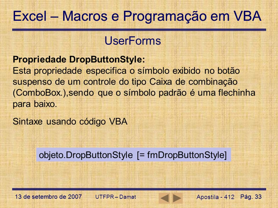 UserForms Propriedade DropButtonStyle: