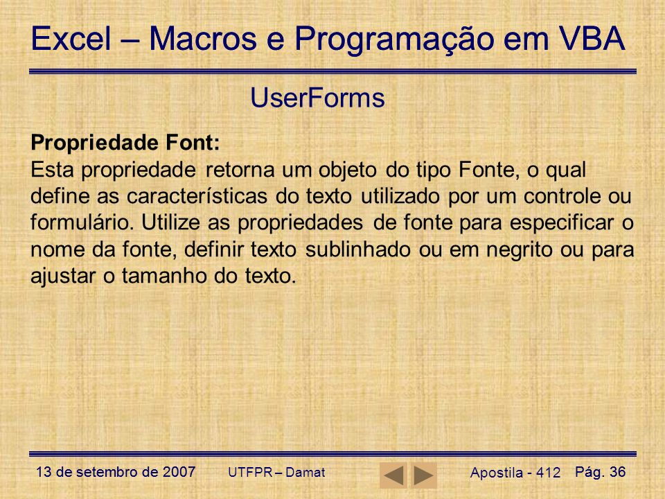 UserForms Propriedade Font: