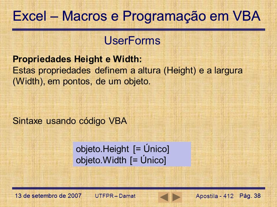 UserForms Propriedades Height e Width: