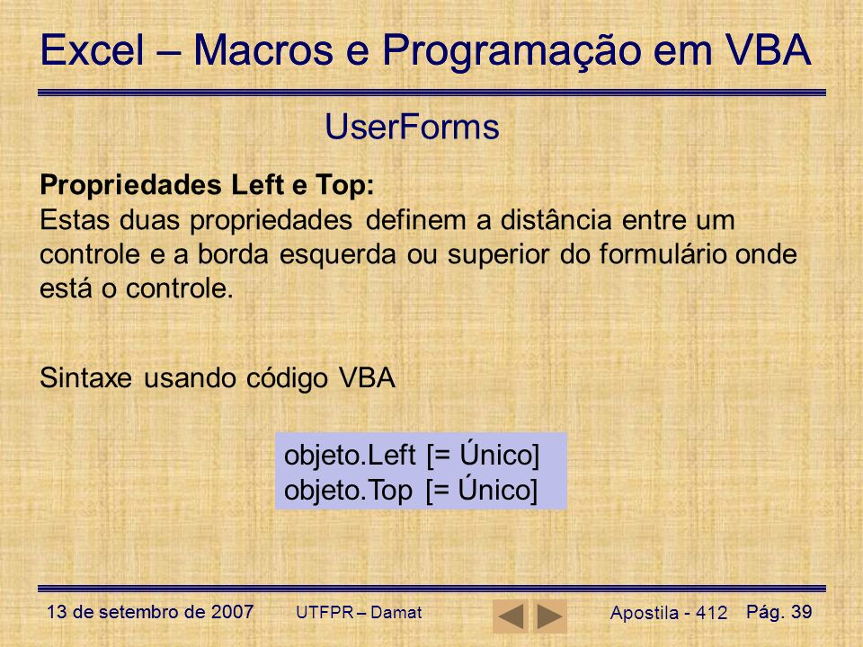 UserForms Propriedades Left e Top: