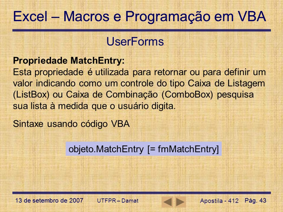 UserForms Propriedade MatchEntry: