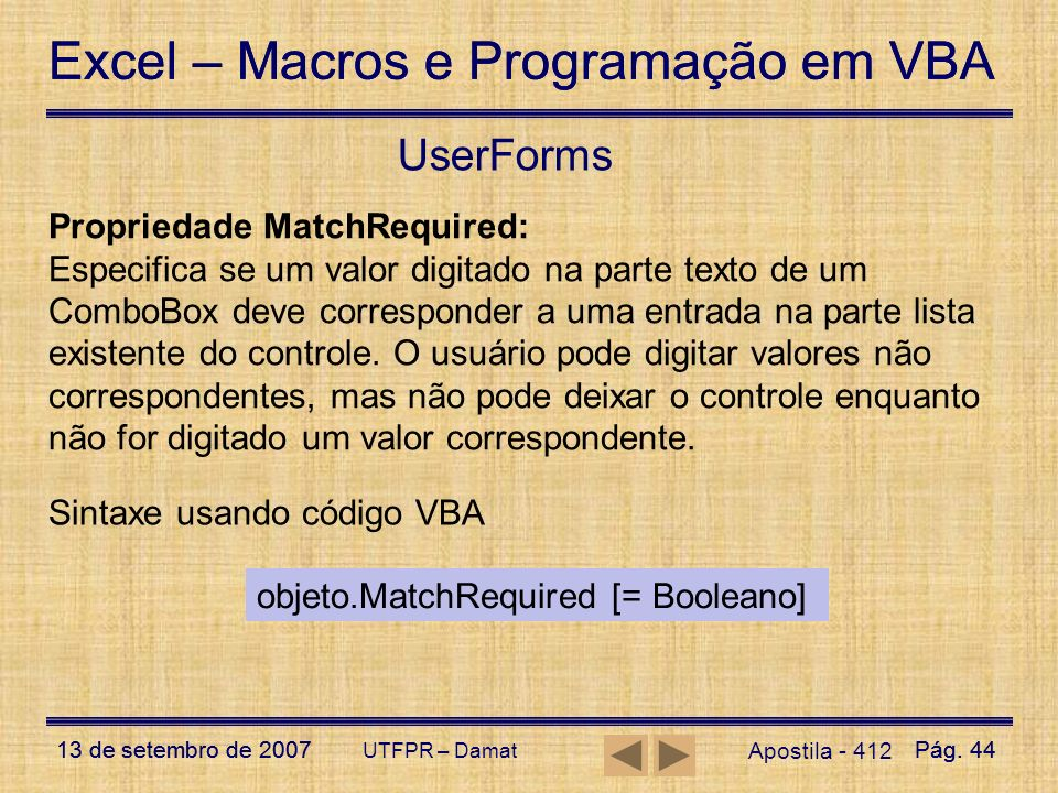 UserForms Propriedade MatchRequired: