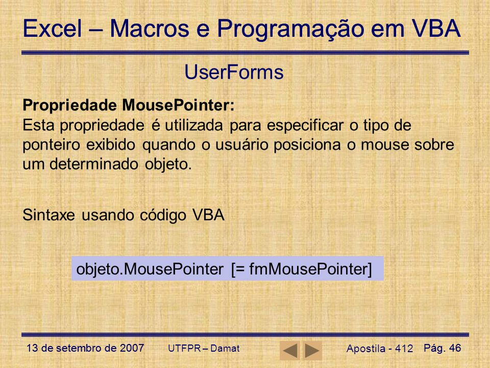 UserForms Propriedade MousePointer: