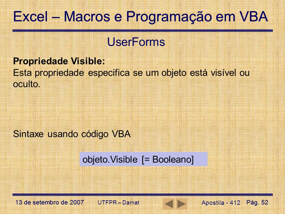 UserForms Propriedade Visible: