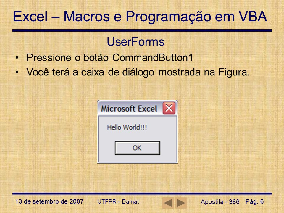 UserForms Pressione o botão CommandButton1