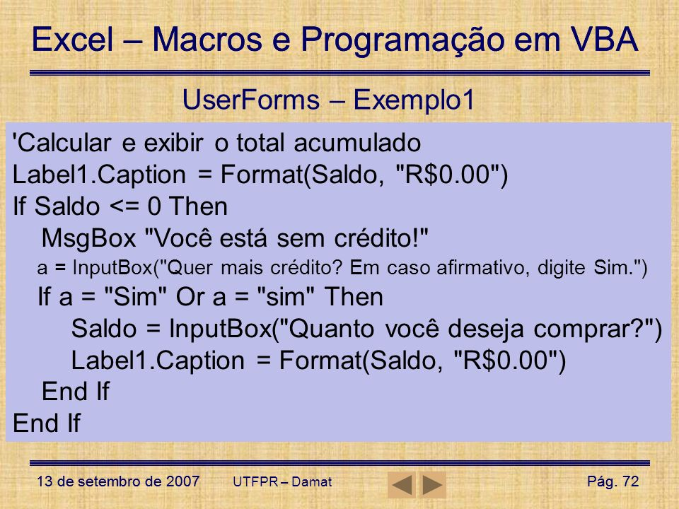 UserForms – Exemplo1 Calcular e exibir o total acumulado