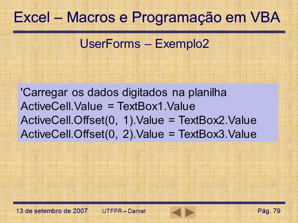UserForms – Exemplo2 Carregar os dados digitados na planilha