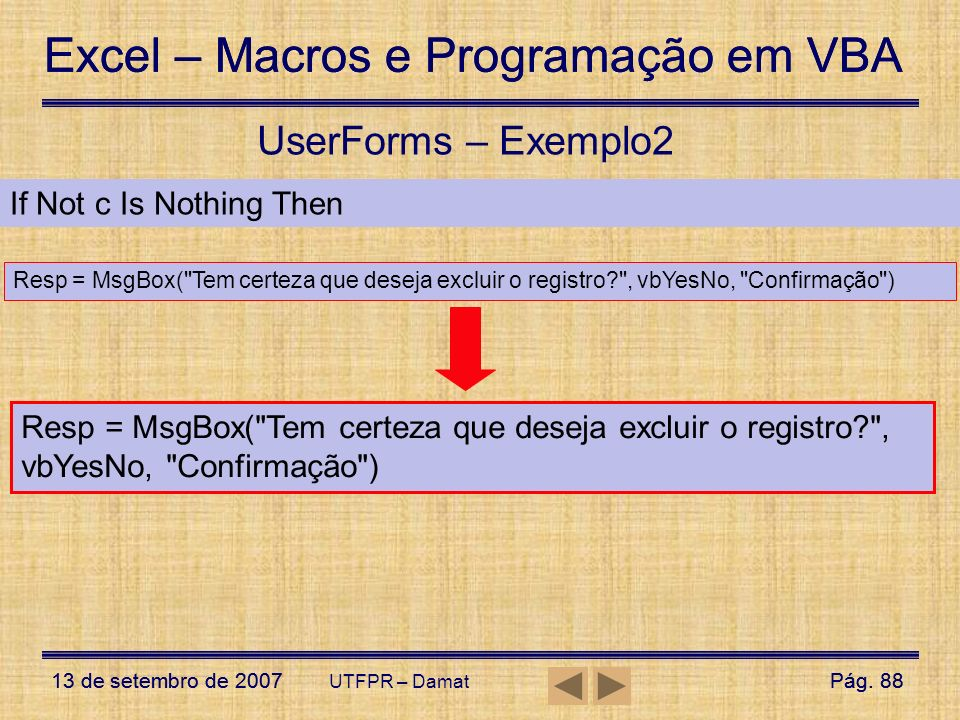 UserForms – Exemplo2 If Not c Is Nothing Then