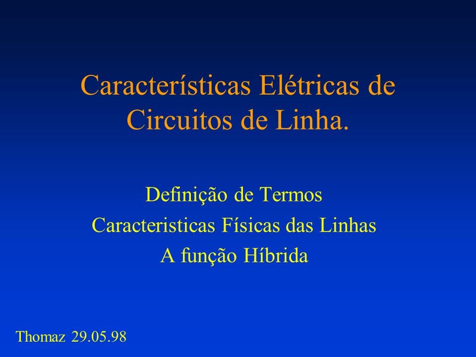 Características Elétricas de Circuitos de Linha.