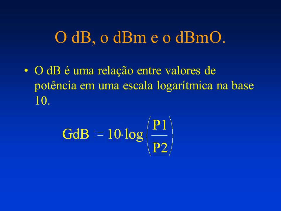 O dB, o dBm e o dBmO.