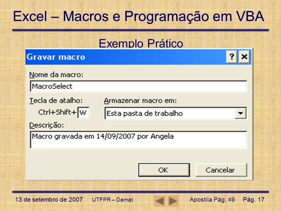 Abra o arquivo de exemplo Módulo 1 – Exemplos Básicos VBA;