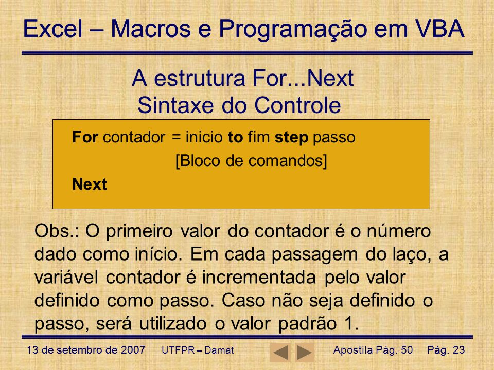 A estrutura For...Next Sintaxe do Controle