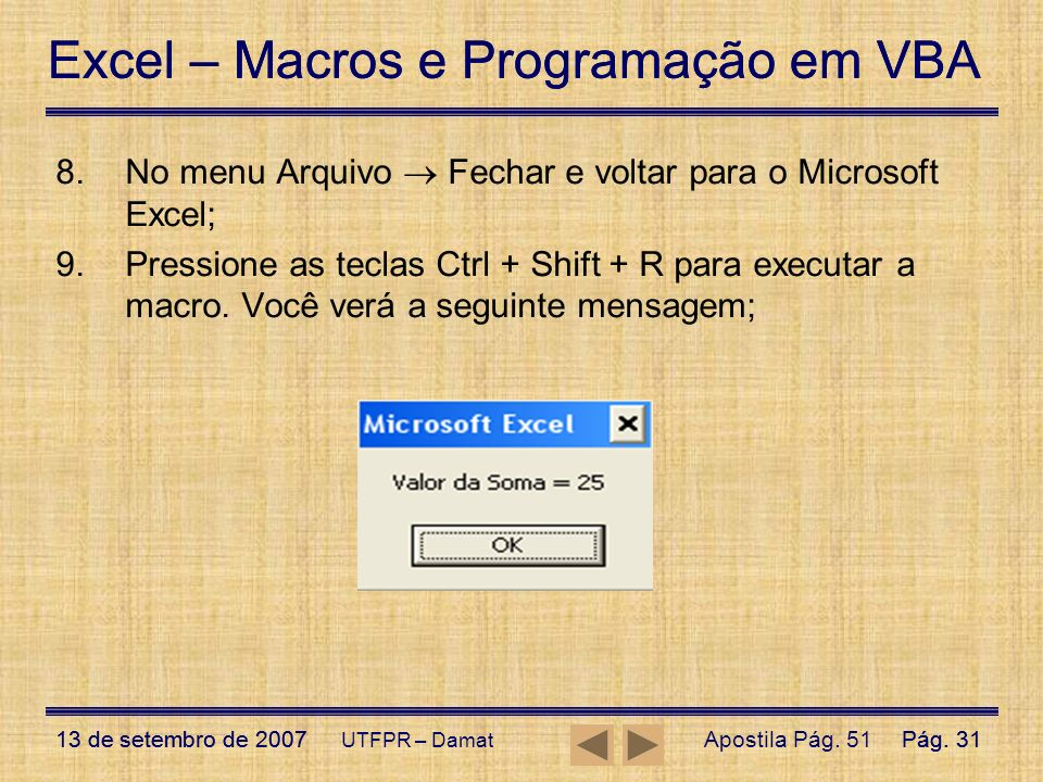 No menu Arquivo  Fechar e voltar para o Microsoft Excel;